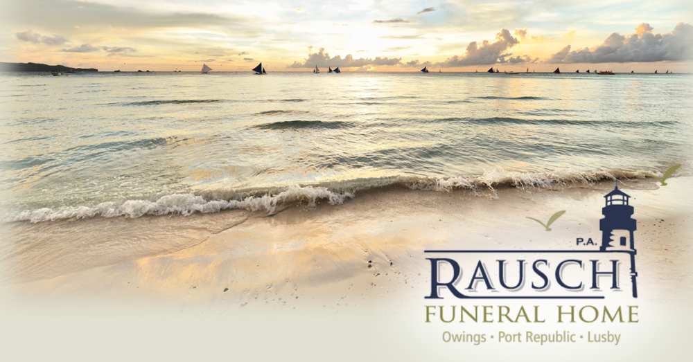 Rausch Funeral Homes - Funeral Services, Owings MD, Lusby MD, Port Republic  MD